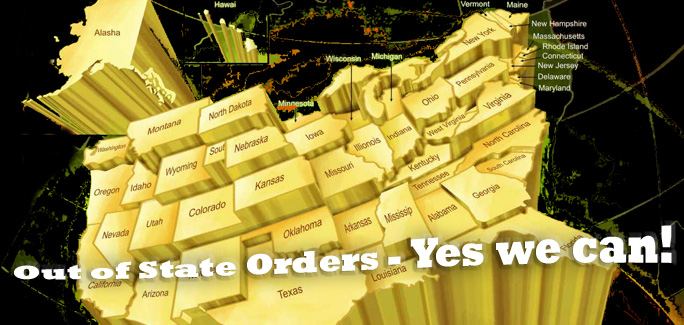 Out of State Orders – Yes we can!